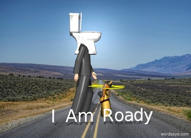 "Input text: There is a toilet in a man. There is a small singer in front of the man. The singer is facing north. There is a yellow rope in the singer's mouth. A small ""I Am Roady"" is facing west.  the road backdrop. the shadow plane."