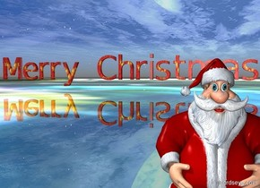 "a [christmas] ""Merry Christmas"" is over a very shiny [christmas] lake. a very tiny santa claus is 17 feet  in front of and -2.5 foot right of the ""Merry Christmas""."