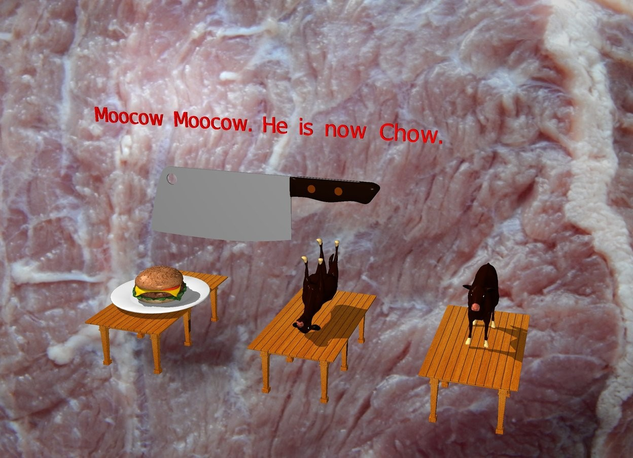 "Input text: The cow is on the table. An extremely giant knife is five feet behind and five feet to the left of the cow. Another upside-down cow is five feet to the left of the cow on another table. A giant hamburger is on a giant plate five feet to the left of the cow. The plate is on a table. The backdrop is a kitchen. The small red ""Moocow Moocow. He is now Chow."" is two feet above the extremely giant knife."