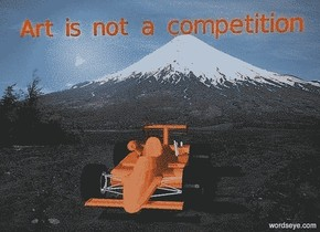 """sky is black.ground is invisible.a 12 inch tall super red  """"Art is not a competition"""".a 30 inch tall  car is -90 inch above  the """"Art is not a competition""""."""