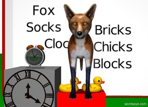 """a fox is on a red brick. a gray block is next to the brick. a clock is on the block. a wall clock is in front of the block. a small duck toy is -1.7 foot in front of the fox. it is -.01 feet above the brick. it is right of the block. it faces right. a second small duck toy is right of the duck toy. it faces right. a 4 foot tall and 5 foot wide book is behind the fox. it is on the ground. a flat black .3 foot tall """"Fox"""" is in front of and -1.5 feet above and -1.7 feet left of the book. a flat black .3 foot tall """"Socks"""" is .2 feet beneath the """"Fox"""". a flat black .3 foot tall """"Clocks"""" is .2 feet beneath and -.5 foot right of and in front of the """"Socks"""". a flat black .3 foot tall """"Bricks"""" is -.01 foot in front of the book. it is .15 foot right of and -.2 foot above the fox. a flat black .3 foot tall """"Chicks"""" is .2 feet beneath and in front of the """"Bricks"""". a flat black .3 foot tall """"Blocks"""" is .2 feet beneath the """"Chicks"""". it is noon. ground is green. sky is white."""