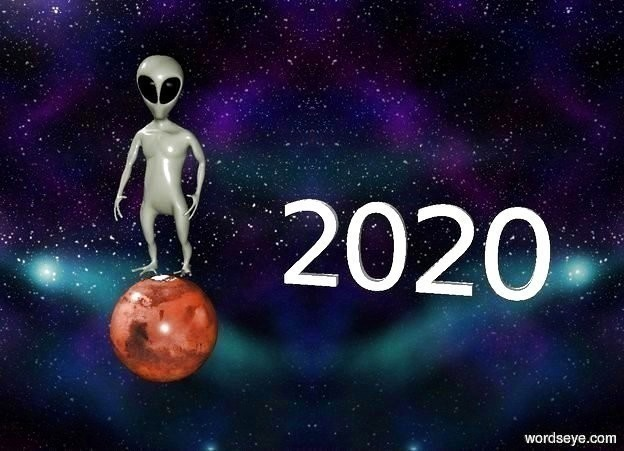 "Input text: the alien is on top of mars the space backdrop   ""2020"" is 20 inches right of the alien .  black light is 5 feet behind alien camera light is white"