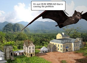 the 10 houses are in the country.  the bat is 5 feet in front of the houses. it is 50 feet tall. it is 70 feet above the ground.