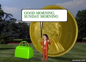 Nancy is 2 feet in front of a 12 foot tall gold coin. Nancy is at the white house. There is a big lawn green bag 2 feet to the left of Nancy.