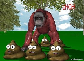 The ground is green. The sky is cloudy. There is a 3 meter tall brown orangutan. There are 3 1 meter tall poops behind the orangutan.There are 3 1 meter tall poops in front of the orangutan. There are 5 tall trees 20 meters behind the orangutan. The small UHOH is above the Orangutan. The small UHOH is 1 inch right of the orangutan. The UHOH is red. The UHOH is 15 inches tall.