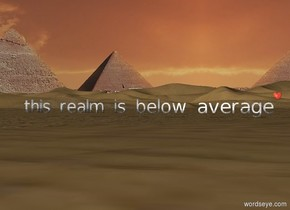 """The text """"this realm is below average"""" .  The balloon is 7 inches above the 3d ground ."""