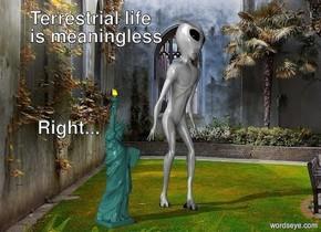 The sculpture is 5 feet left of the gigantic alien